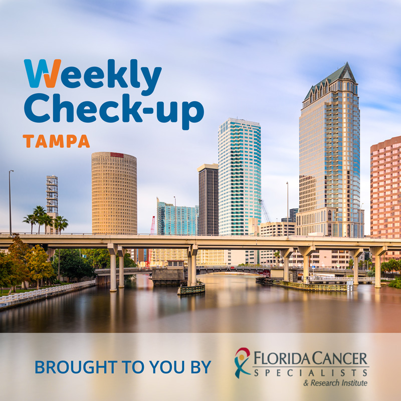 The Weekly Check-Up in Tampa is Brought to you by Florida Cancer Specialists