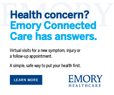 Health concern? Emory Connected Care has answers. Virtual visits for a new symptom, injury or a follow-up appointment. A simple, safe way to put your health first. Learn more.